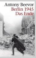 Berlin 1945 - Das Ende