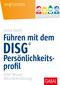Führen mit dem DISG-Persönlichkeitsprofil