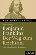 Benjamin Franklins  Der Weg zum Reichtum