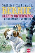 Bernie allein unterwegs - Geheimnis im Moor