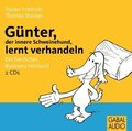 Günter, der innere Schweinehund, lernt verhandeln, 2 Audio-CDs