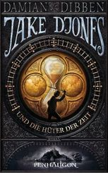 Jake Djones und die Hüter der Zeit