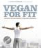 Vegan for Fit. Die Attila Hildmann 30-Tage-Challenge