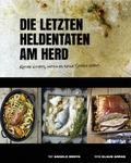 Die letzten Heldentaten am Herd