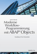Moderne Workflowprogrammierung mit ABAP® Objects - Handbuch für Entwickler