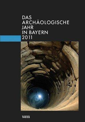 Das archäologische Jahr in Bayern 2011