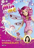 Mia and me - Mein großes Stickerbuch