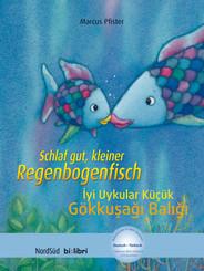 Schlaf gut, kleiner Regenbogenfisch, Deutsch-Türkisch - Iyi Uykular Kücük Gökkusagi Baligi