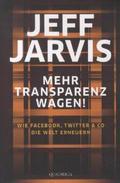 Jarvis, Mehr Transparenz wagen!