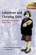 Lebertran und Chewing Gum, Kindheit in Deutschland 1946-1950