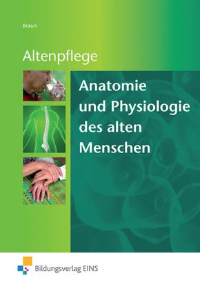 Anatomie und Physiologie des alten Menschen