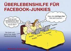 Überlebenshilfe für Facebook-Junkies