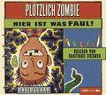Plötzlich Zombie - Hier ist was faul!, 2 Audio-CDs