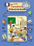 Mein erstes Französisch Bildwörterbuch, m. Audio-CD