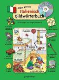 Mein erstes Italienisch Bildwörterbuch, m. Audio-CD