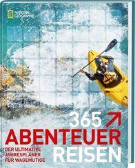365 Abenteuerreisen - Der ultimative Jahresplaner für Wagemutige