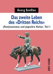 """Das zweite Leben des """"Dritten Reichs"""""""