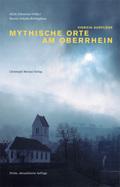 Mythische Orte am Oberrhein - Bd.1