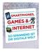 Smartphones, Games & Internet