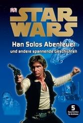 Star Wars™ Han Solos Abenteuer und andere spannende Geschichten