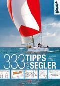 Yacht: 333 Tipps für Segler