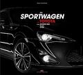 Die Sportwagen von Toyota