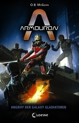 Armouron - Angriff der Galaxy Gladiatoren