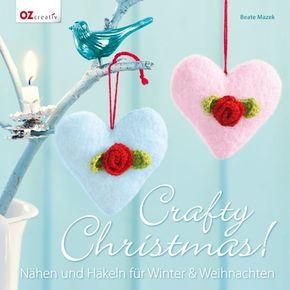 Crafty Christmas! Nähen und Häkeln für Winter & Weihnachten