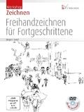 Freihandzeichnen für Fortgeschrittene, m. DVD