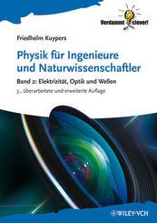 Physik für Ingenieure und Naturwissenschaftler: Elektrizität, Optik und Wellen