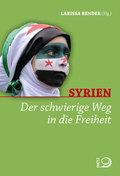Syrien - Der schwierige Weg in die Freiheit