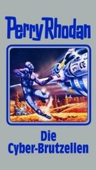 Perry Rhodan - Die Cyber-Brutzellen