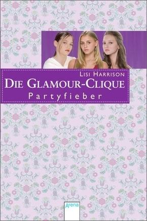 Die Glamour Clique - Partyfieber