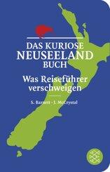 Das kuriose Neuseeland-Buch - Was Reiseführer verschweigen (Fischer Taschenbibliothek)