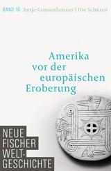 Neue Fischer Weltgeschichte: Amerika vor der europäischen Eroberung; 16