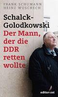Schalck-Golodkowski - Der Mann, der die DDR retten wollte