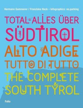 Total alles über Südtirol - Alto Adige - tutto di tutto - The Complete South Tyrol