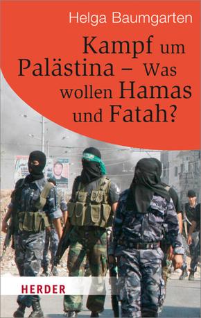 Kampf um Palästina - Was wollen Hamas und Fatah?