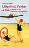 Lilienthal, Fokker & Co.