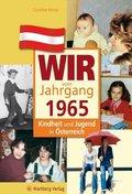 Wir vom Jahrgang 1965 - Kindheit und Jugend in Österreich
