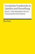 Geschichte Frankreichs in Quellen und Darstellung - Bd.1