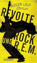 Revolte, Rock und R.E.M.