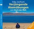 Verjüngende Atemübungen vom Dach der Welt, 1 Audio-CD