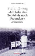 """Stefan Zweig - """"Ich habe das Bedürfnis nach Freunden"""""""