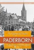 Aufgewachsen in Paderborn in den 40er & 50er Jahren