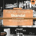 Father Browns Skandal, 8 Audio-CDs - Tl.1-4