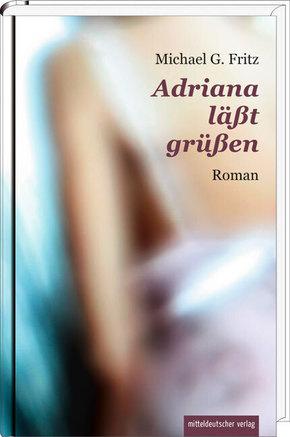 Adriana läßt grüßen; Roman   ; Deutsch
