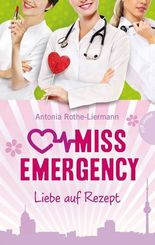 Miss Emergency - Liebe auf Rezept