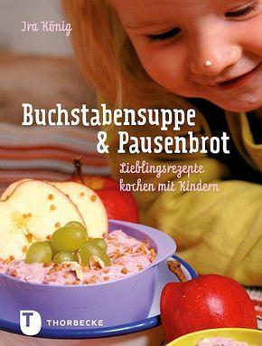 Buchstabensuppe & Pausenbrot