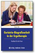 Geriatrie-Biografiearbeit in der Ergotherapie